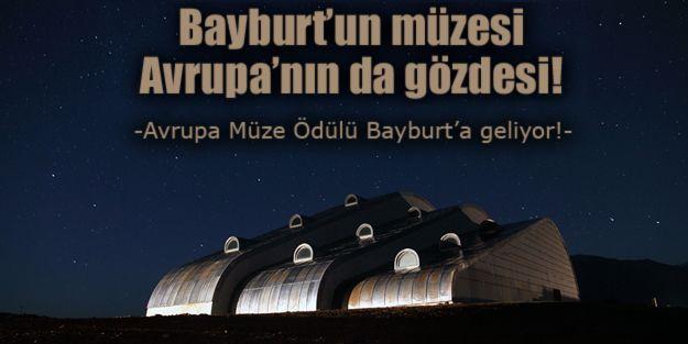 Avrupa Müze Ödülü Bayburt'a geliyor!
