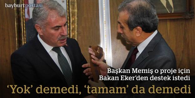 Başkan Memiş, o proje için Bakan Eker'den destek istedi