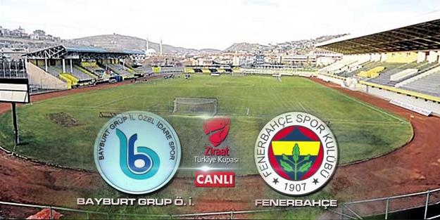 Bayburt Grup Özel İdare - Fenerbahçe (CANLI)