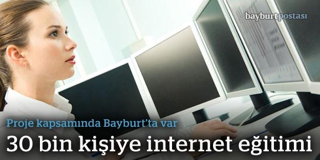 """Bayburt, """"İnternetle Hayat Kolay"""" diyecek!"""