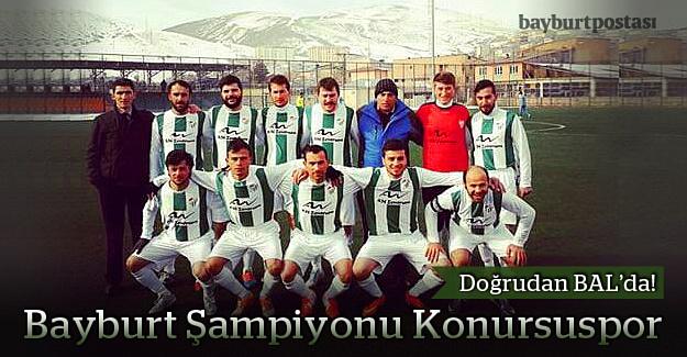 Bayburt şampiyonu, Konursuspor!