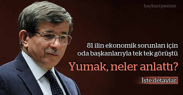 Bayburt'un sorunları Başbakan Davutoğlu'na iletildi