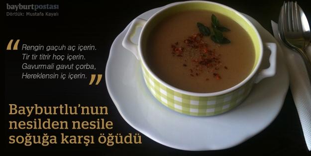 Bayburtlu'nun soğuğa karşı ilacı: Gavut çorbası