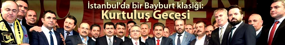İstanbul'da bir Bayburt klasiği: Kurtuluş Gecesi