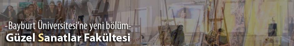 'Bayburt'a Güzel Sanatlar Fakültesi yakışır'