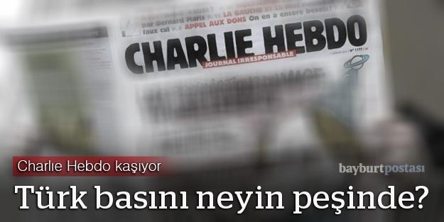 Charlıe Hebdo kaşıyor, Türk basını neyin peşinde?