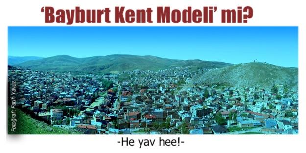 En kolayı, 'Bayburt Kent Modeli'