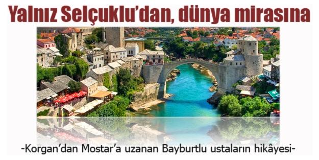 Korgan'dan Mostar'a uzanan Bayburt rüzgarı!