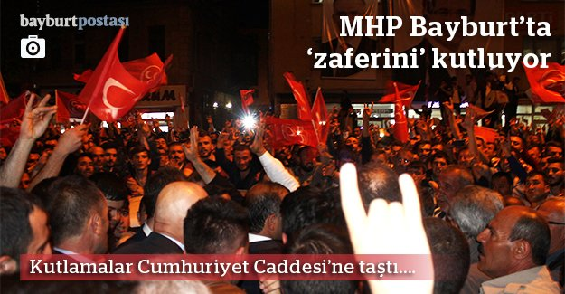 MHP'nin coşkusu caddeye taştı!