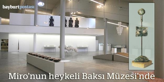 Miro'nun Heykeli Baksı Müzesi'nde