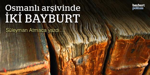 Osmanlı arşivinde iki Bayburt