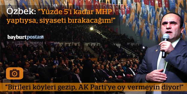 Özbek, MHP'ye yüklendi