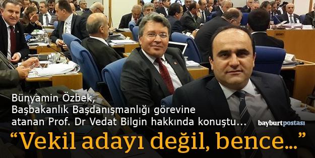 """Özbek: """"Vedat Bilgin vekil adayı değil, bence…"""""""