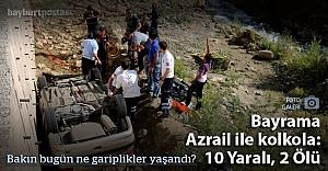 Bayburt'tan Gümüşhane'ye Azrail ile yolculuk!