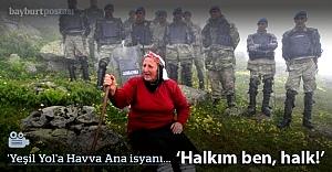 'Yeşil Yol'a Havva Ana isyanı: 'Halkım ben!'