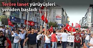 Erzurum'da teröre lanet yürüyüşü yapıldı