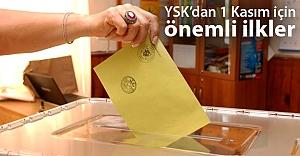 YSK'dan 1 Kasım seçimlerinde önemli ilkler
