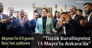 "Burç: ""Kurultayımız 15 Mayıs'ta Ankara'da"""