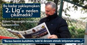 """Topuzoğlu: """"Burası benim kulübüm, devam etmek istiyorum"""""""