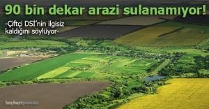 90 bin dekar arazi sulanamıyor!