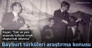 Bayburt türküleri bilimsel araştırma konusu