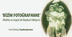 Bir Bayburt hikâyesi: Bizim Fotoğrafhane