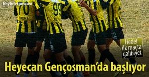 Heyecan Gençosman'da başlıyor
