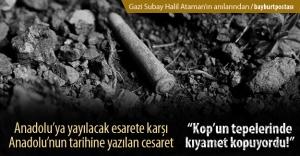 Ya Anadolu'da esaret, ya Kop'ta ölüm!