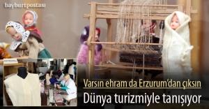 'Dünya Turizmi Erzurum Ehramı ile Tanışıyor'