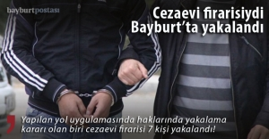 Bayburt'ta biri cezaevi firarisi 7 kişi yakalandı