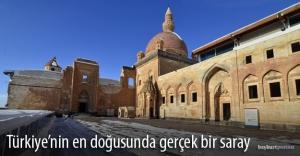 Doğunun ihtişamı: İshak Paşa Sarayı