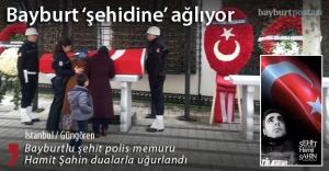 Şehit Polisimiz Hamit Şahin dualarla uğurlandı