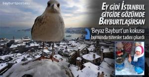 İstanbul'da beyaz Bayburt'u özleyenlerin kışı