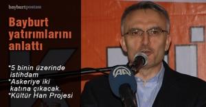 Bakan Ağbal, Bayburt yatırımlarını...