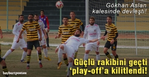 Bayburt Grup, 'play-off'a kilitlendi!