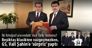 Vali Şahin'den Galatasaray ve Beşiktaş'a ziyaret