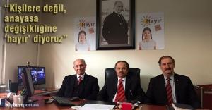 """""""Kişilere değil, anayasa değişikliğine 'hayır' diyoruz"""""""