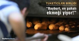 """""""Bayburt, en pahalı ekmeği yiyor"""""""