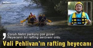 Bayburt Valisi Pehlivan'ın rafting heyecanı