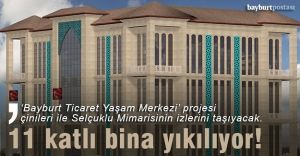 'Bayburt Ticaret Yaşam Merkezi' projesi onaylandı
