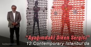 """""""Ayağımdaki Diken Sergisi"""" 12. Contemporary Istanbul'da"""