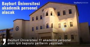 Bayburt Üniversitesi 11 akademik personel alacak