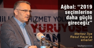 """Ağbal: """"2019 seçimlerine daha güçlü gireceğiz"""""""