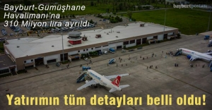 Bayburt-Gümüşhane Havalimanı'na 310 milyon TL ayrıldı