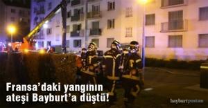 Fransadaki yangının ateşi Bayburt...