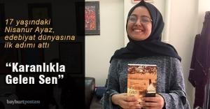 Nisanur Ayaz, 'Karanlıkla Gelen Sen'le edebiyat dünyasında