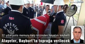 Polis memuru Atayeter, kalp krizinden hayatını kaybetti