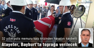 Polis memuru Atayeter, kalp krizinden...