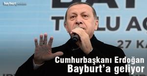 Cumhurbaşkanı Erdoğan, Bayburt'a geliyor
