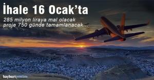 Bayburt-Gümüşhane Havalimanı'nın ihalesi 16 Ocak'ta